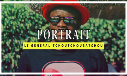 [Portrait] 16 choses à savoir sur «le General Tchoutchoubatchou»