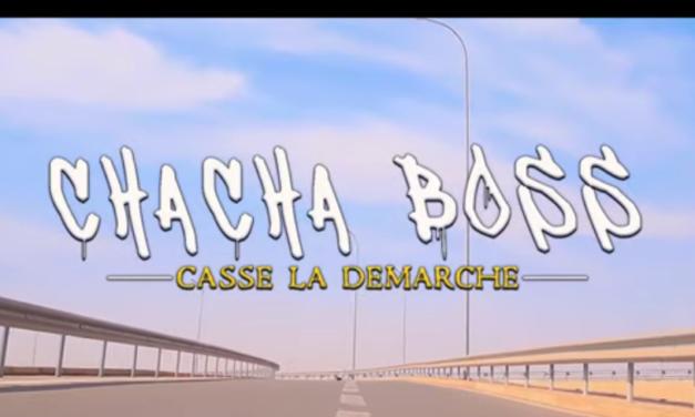 CHACHA BOSS – Casse la démarche (Clip officiel)
